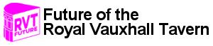 Future of the Royal Vauxhall Tavern